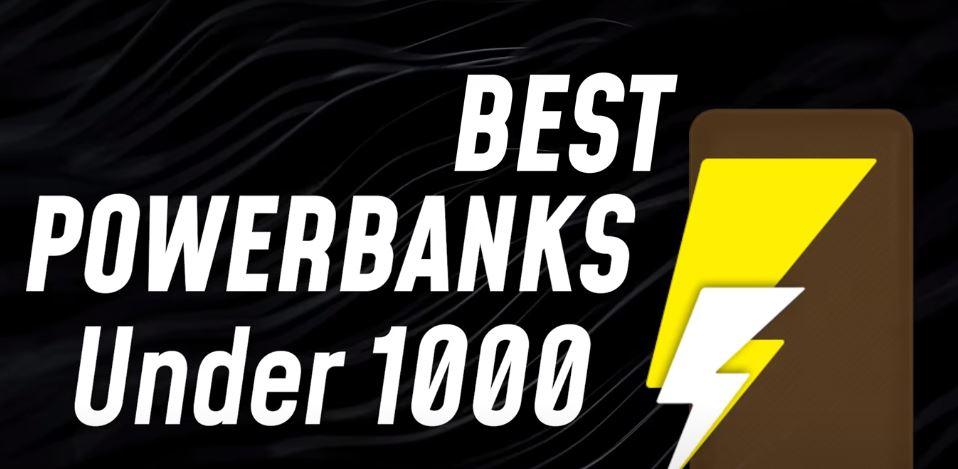 Top 5 Best Power banks under 1000